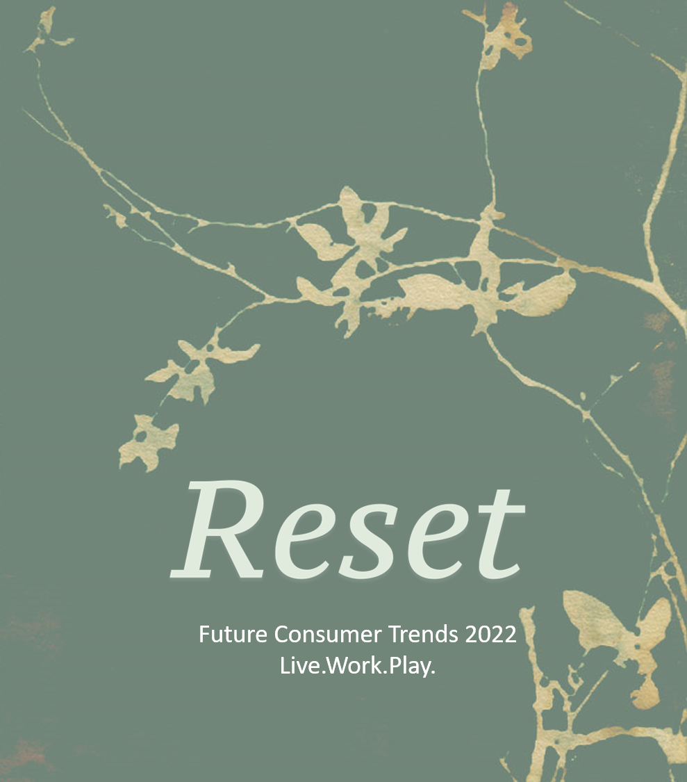 Consumer & Design Trends: The RESET  Live.Work.Play.